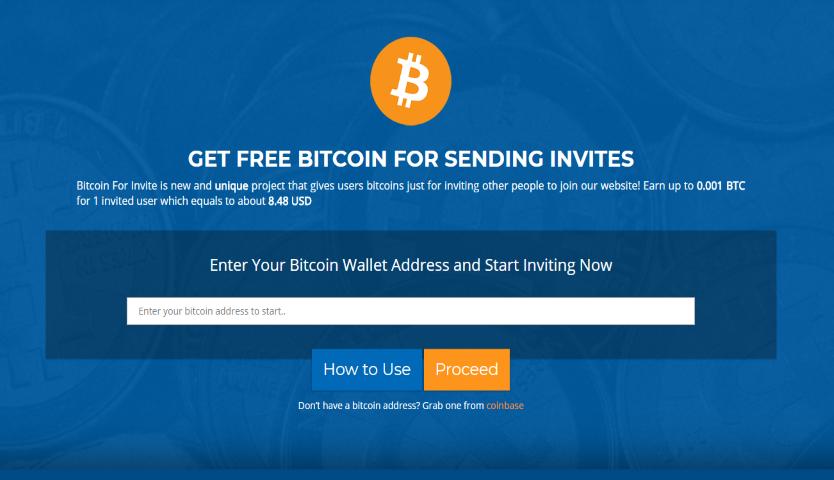 Bitcoin Invites – Earn up to0.0025 BTCfor 1 invited